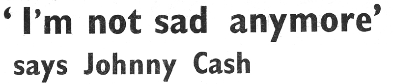 i'm not sad anymore - johnny-cash-ireland-mallow-1963