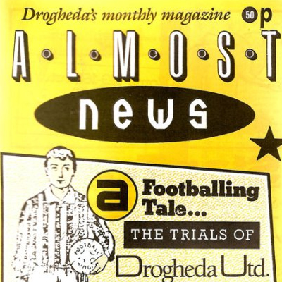 Almost News, issues 3 & 4 - Drogheda Magazine 1985
