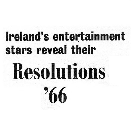 Irish Showbiz New Year Resolutions 1966