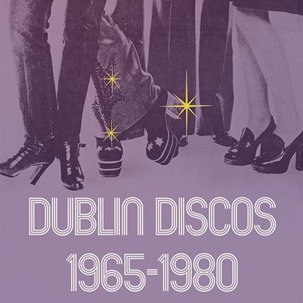 Dublin Discos 1965-1980 Exhibition